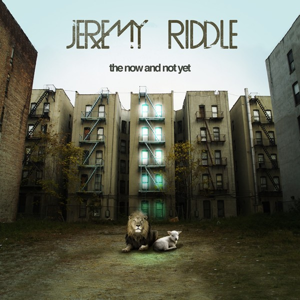 jeremy-riddle-the-now-and-not-yet