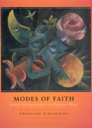 Modes of Faith - Secular surrogates of lost religious belief
