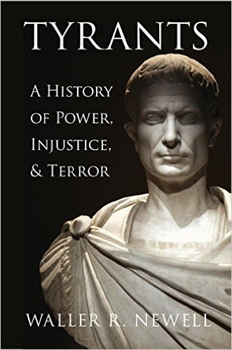 tyrants-a-history-of-power-injustice-terror-by-waller-r-newell